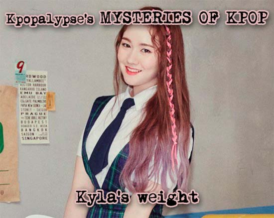 Kpopalypse's mysteries of k-pop: Kyla's weight | KPOPALYPSE